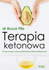 Terapia ketonowa. Oczyszczająca i przeciwstarzeniowa dieta ketogeniczna