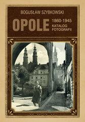 Opole Katalog fotografii 1860-1945