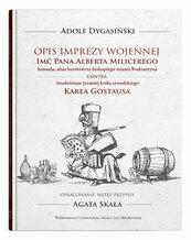 Opis imprezy wojennej Imć Pana Alberta Milicerego, konsula, alias burmistrza biskupiego miasta Bodzatyna