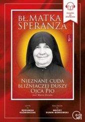 Bł. Matka Speranza. Nieznane cuda bliźniaczej..CD