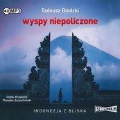 Wyspy niepoliczone. Indonezja z bliska audiobook