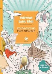 Kolorowy świat Biblii. Kolorowanki Stary Testament