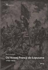Od Nowej Francji do Łopuszna 1752-1915