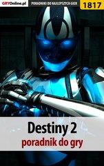 Destiny 2 - poradnik do gry