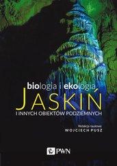 Biologia i ekologia jaskiń i innych obiektów podziemnych