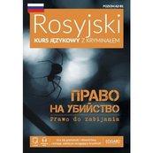 Rosyjski Kurs językowy z kryminałem Prawo do zabijania
