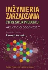 Inżynieria zarządzania Cyfryzacja produkcji Aktualności badawcze 2