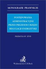 Postępowania administracyjne przed Prezesem Urzędu Regulacji Energetyki