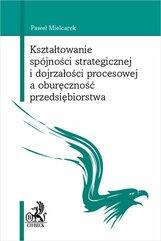 Kształtowanie spójności strategicznej i dojrzałości procesowej a oburęczność przedsiębiorstwa