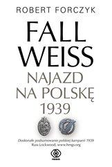 Fall Weiss. Najazd na Polskę 1939