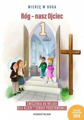 Bóg - nasz Ojciec 1 Ćwiczenia do religii dla klasy 1 szkoły podstawowej