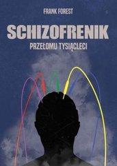 Schizofrenik przełomu tysiącleci