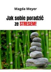 Jak sobie poradzić ze stresem. Wydanie II