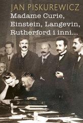 Madame Curie Einstein Langevin Rutherford i inni...