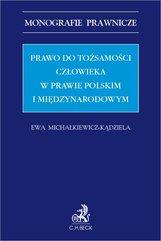 Prawo do tożsamości człowieka w prawie polskim i międzynarodowym