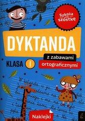 Szkoła na szóstkę Dyktanda z zabawami ortograficznymi klasa 1