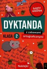 Szkoła na szóstkę Dyktanda z zabawami ortograficznymi klasa 2