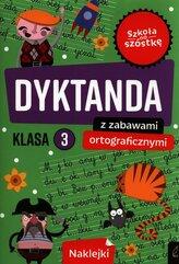 Szkoła na szóstkę Dyktanda z zabawami ortograficznymi klasa 3