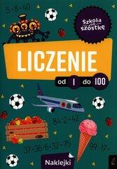 Szkoła na szóstkę Liczenie od 1 do 100