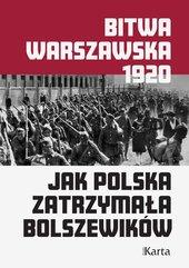 Bitwa warszawska. Jak Polska zatrzymała bolszewików