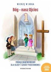 Bóg - nasz Ojciec 1 Podręcznik do religii dla klasy 1 szkoły podstawowej