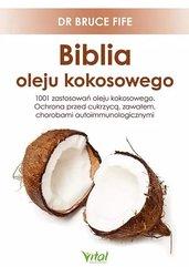 Biblia oleju kokosowego. 1001 zastosowań