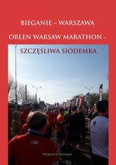 Bieganie – Warszawa. Orlen Warsaw Marathon