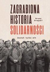 Zagrabiona historia Solidarności. Został tylko mit