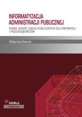 Informatyzacja administracji publicznej. Nowa jakość usług publicznych dla obywateli i przedsiębiorców