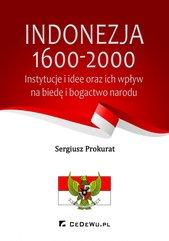 Indonezja 1600-2000. Instytucje i idee oraz ich wpływ na biedę i bogactwo kraju