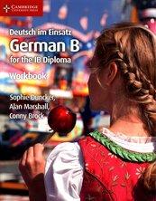 Deutsch im Einsatz German B for the IB Diploma Workbook