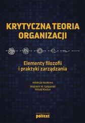 Krytyczna teoria organizacji. Elementy filozofii i praktyki zarządzania
