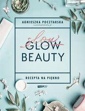 Slow Beauty Recepta na piękno