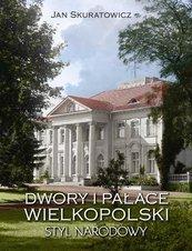 Dwory i pałace Wielkopolski Styl narodowy