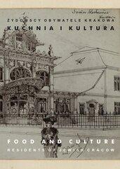 Żydowscy obywatele Krakowa Tom 3 Kuchnia i kultura