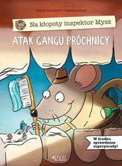 Na kłopoty inspektor Mysz Atak gangu próchnicy