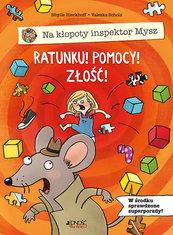Na kłopoty inspektor Mysz. Ratunku! Pomocy! Złość!