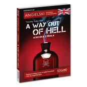 Angielski Kryminał z ćwiczeniami A Way Out of Hell