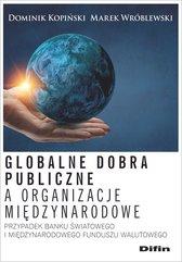 Globalne dobra publiczne a organizacje międzynarodowe