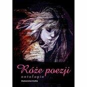 Róże poezji Antologia