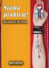 Njama problem! Bułgarska przygoda