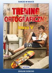 Trening ortograficzny Klasa 5