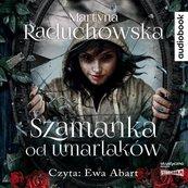 Szamanka od umarlaków. Audiobook