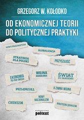 Od ekonomicznej teorii do politycznej praktyki