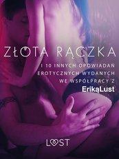 Złota rączka – i 10 innych opowiadań erotycznych wydanych we współpracy z Eriką Lust