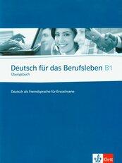 Deutsch fur das Berufsleben B1 Ubungsbuch