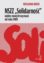 """NSZZ """"Solidarność"""" wobec nowych wyzwań od roku 1989"""