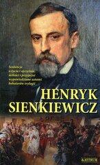 Henryk Sienkiewicz Sentencje o życiu i ojczyźnie miłości i przyjaźni wypowiedziane ustami bohaterów trylogii