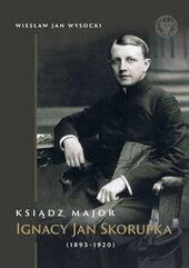 Ksiądz major Ignacy Jan Skorupka (1893-1920)