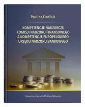 Kompetencje nadzorcze Komisji Nadzoru Finansowego a kompetencje Europejskiego Urzędu Nadzoru Bankowego
